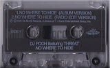 DJ Pooh featuring Threat: No Where To Hide: Cassette Single