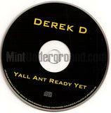 Derek D: Yall Ant Ready: CD