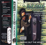 Fly Nate Tha Banksta: Nothin' But The Money: Cassette