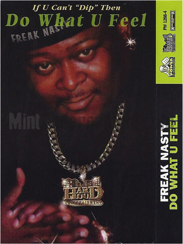 Freak Nasty: Do What U Feel/Da Dip: Cassette Single