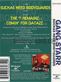 Gang Starr: Suckas Need Bodyguards/The ? Remainz/Comin' For Dat Azz: Cassette
