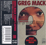 Greg Mack Compilation: What Does It All Mean: Cassette