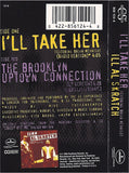 Ill Al Skratch: I'll Take Her/The Brooklyn Uptown Connection: Cassette Single