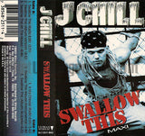 J Chill: Swallow This: Cassette Single