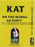 Kat: Do You Wanna Go Party: Cassette Single