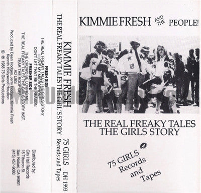 Kimmie Fresh: The Real Freaky Tales The Girl's Story: Cassette