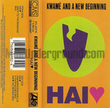 Kwame' and A New Beginning: Hai: Cassette Single