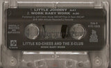 Little Ko-Chees and The X Club: Work Baby Work: Cassette Single