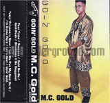 MC Gold: Goin' Gold: Cassette
