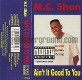 MC Shan: Ain't It Good To You: Cassette Single