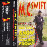 MC Swift: Do You Know Where I'm Coming From?: Cassette