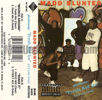 Madd Blunted feat. Fresh Kid Ice of 2 Live Crew: Bounce Around: Cassette Single