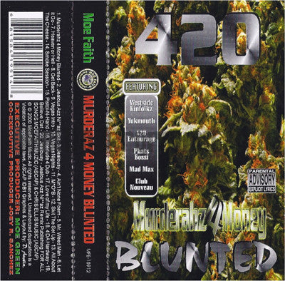 Moe Faith: 420: Murderaz 4 Money Blunted: Cassette
