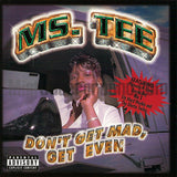 Ms. Tee: Don't Get Mad Get Even: CD