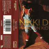 Nikki D: Hang On Kid: Cassette Single