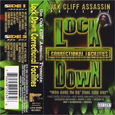 Oak Cliff Assassin Presents: Lock Down Correctional Facilities: Cassette