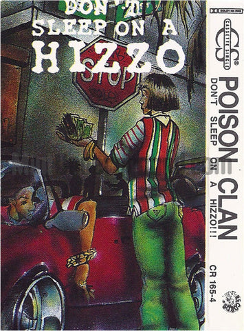 Poison Clan: Don't Sleep On A Hizzo/Put Shit Pass No Ho: Cassette Single