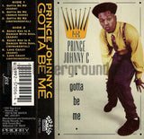 Prince Johnny C: Gotta Be Me/Kevy Kev Is A Dancer With Soul/Love Crazy: Cassette Single