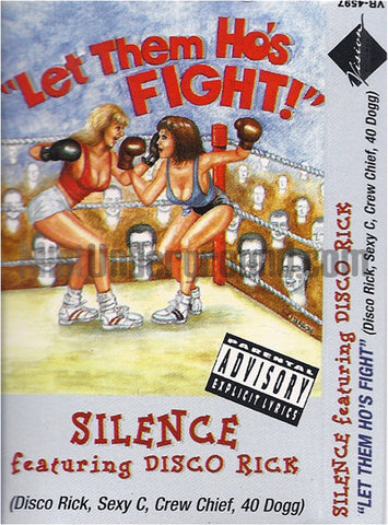 Silence Featuring Disco Rick: Let Them Ho's Fight: Cassette Single