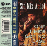 Sir Mix-A-Lot: One Time's Got No Case/Lockjaw/Sprung On The Cat: Cassette Single