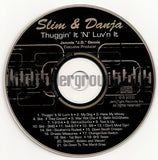 Slim and Danja: Thuggin' It 'N' Luv'N It: CD