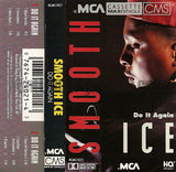 Smooth Ice: Do It Again: Cassette Single