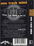 TBTBT/Too Bad To Be True: One Track Mind/Throw Your Hands In The Air: Cassette Single