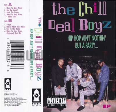 The Chill Deal Boyz: Hip Hop Ain't Nothin' But A Party: Cassette