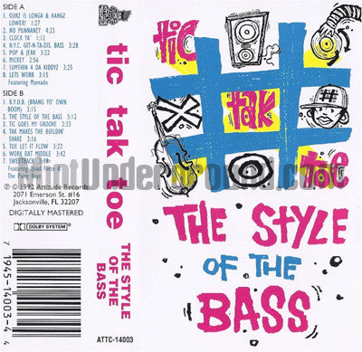 Tic Tak Toe: The Style Of The Bass: Cassette