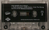 Too Short: I'm A Player/Only The Strong Survive: Cassette Single