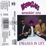 World Class Wreckin' Cru: Phases In Life: Cassette