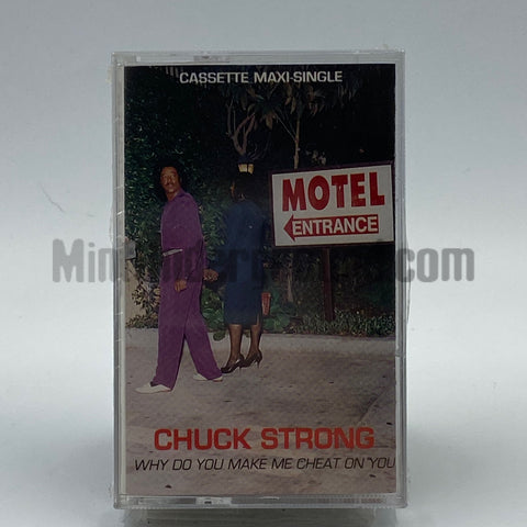 Chuck Strong: Why Do You Make Me Cheat On You: Cassette Single