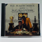 DJ Magic Mike and MC Madness: Ain't No Doubt About It: CD
