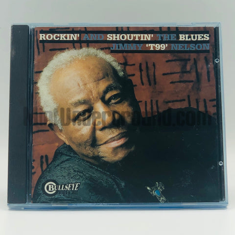 "Jimmy ""T99"" Nelson: Rockin' And Shoutin' The Blues: CD"