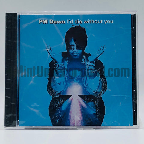 PM Dawn/P.M. Dawn: I'd Die Without You: CD Single
