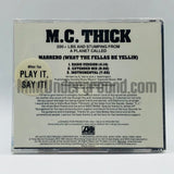 M.C. Thick/MC Thick: Marrerro (What The Fellas Be Yellin): CD Single