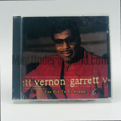 Vernon Garrett: Too Hip To Be Happy: CD