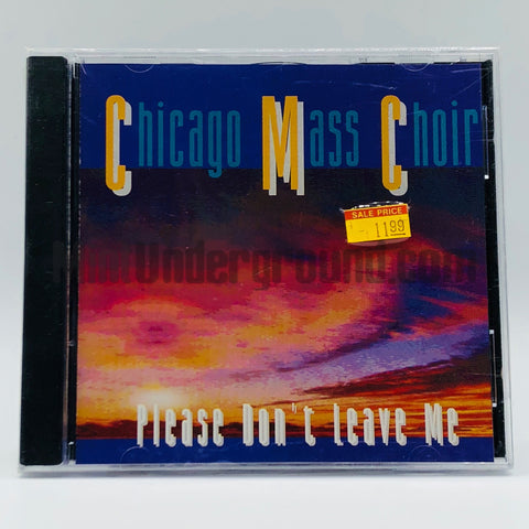 Chicago Mass Choir: Please Don't Leave Me: CD