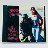 Jesse James: It Just Don't Feel The Same: CD