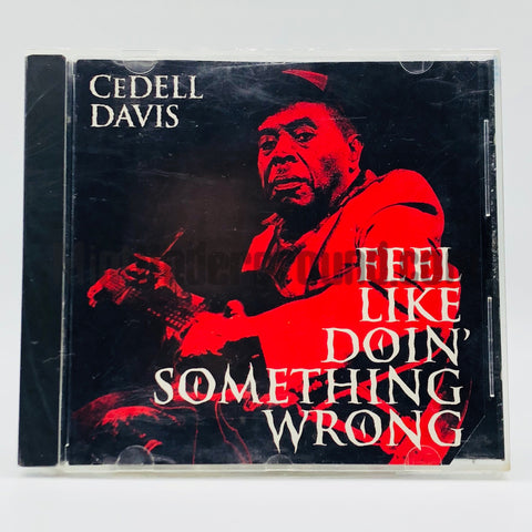 CeDell Davis: I Feel Like Doin' Something Wrong: CD