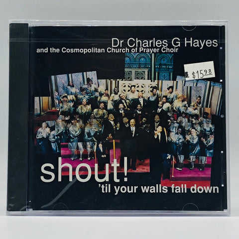 Dr. Charles G. Hayes & The Cosmopolitan Church Of Prayer Choir: Shout 'Til Your Walls Fall Down: CD