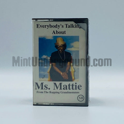 Ms. Mattie: Everyone Is Talking About Ms. Mattie (From The Rapping Grandmommas): Cassette