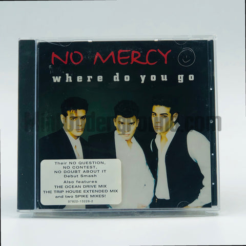 No Mercy: Where Do You Go: CD Single