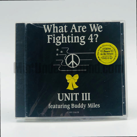 Unit III featuring Buddy Miles: What Are We Fighting 4?: CD Single