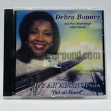 Debra Bonner: It's All About Jesus: CD