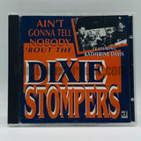 Dixie Stompers: Ain't Gonna Tell Nobody Bout' The Dixie Stompers: CD