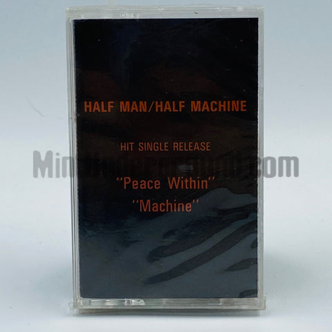 Half Man/Half Machine: Peace Within, Machine: Cassette