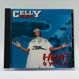 Celly Cel: Heat 4 Yo Azz: CD