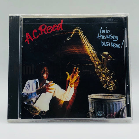 A.C. Reed: I'm In The Wrong Business: CD