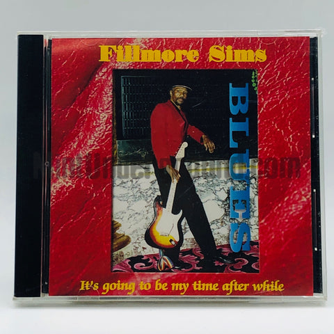 Filmore Sims (Filmore Slim): It's Going To Be My Time After While: CD